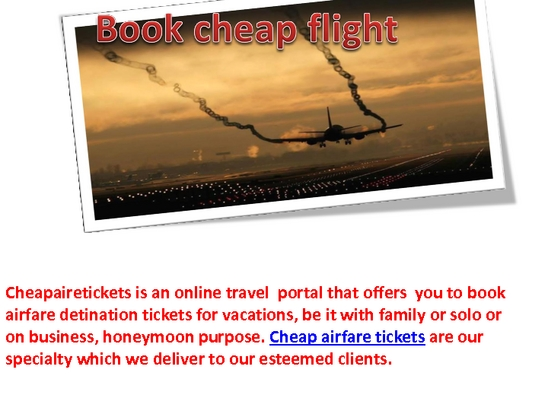 Grime Inexpensive Plane tickets -- Exactly where? -- Difficult to find However they Perform Can be found! -- Journey